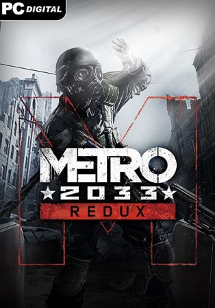 Metro 2033 Redux (2014/Rus/Eng/RePack by hell_dog)