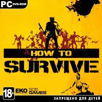 How to Survive v1.0u11 (2013/RUS/ENG/Repack by Mizantrop1337)