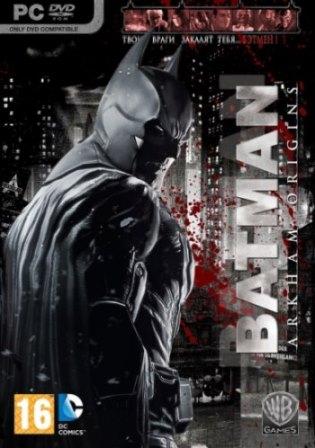 Batman: Arkham Origins - The Complete Edition (2014/RUS/ENG/Multi10/Full/RIP)